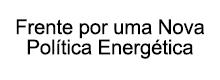 Frente por uma Nova Política Energética