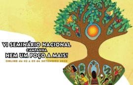 """VI Seminário da Campanha """"Nem um poço a mais!"""" acontece de 02 a 05 de setembro."""